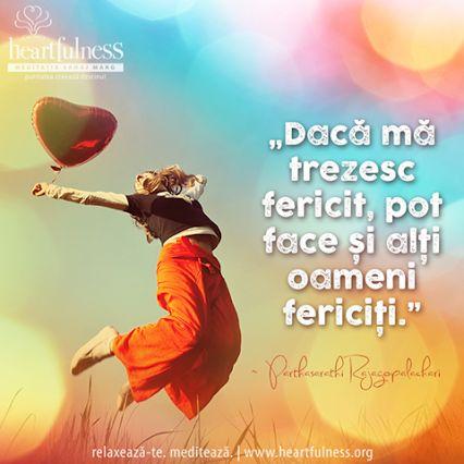 """""""Dacă mă trezesc fericit, pot face și alți oameni fericiți."""" ~ Parthasarathi Rajagopalachari #heartfulness   #inspiratii_zilnice   #hfnro Heartfulness Romania - Google+"""