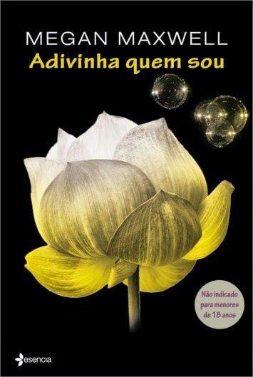 Livro: Adivinhe quem sou  Autora: Megan Maxwell  Editora Planeta