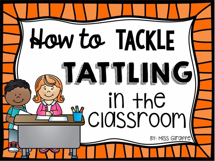 How to Tackle Tattling in the Classroom - love these ideas