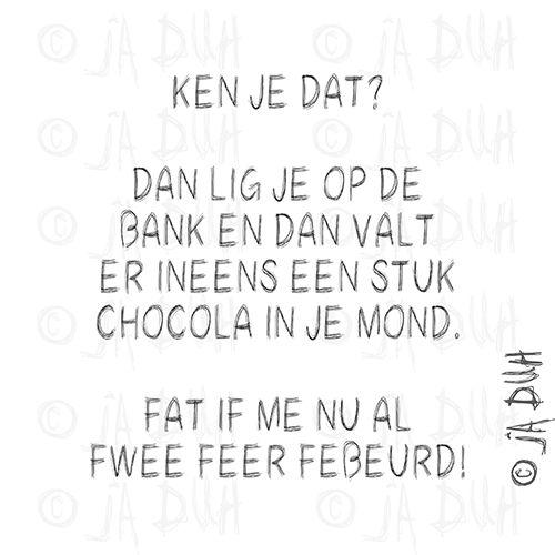 Ken jij dat ook? Chocola! Door © Ja Duh #jaduh #humor