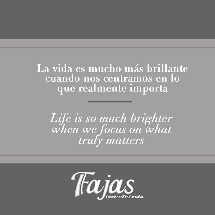 Life is so much brighter when we focus on what truly matters. #FraseDelDíaFajasDiseñoD´Prada    La vida es mucho más brillante cuando nos centramos en lo que realmente importa. #FraseDelDíaFajasDiseñoD´Prada    #Fajas #Girdles #MenGirdles #MatternityGirdles #Shapewear #SmallWaist #Postsurgical #Postsurgicalgirdles #PostPartum #AestheticSurgery #Abs #curves