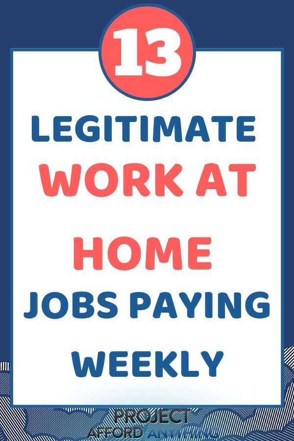 13 Legitimate Work At Home Jobs Paying Weekly