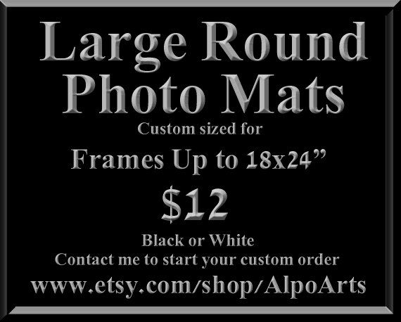 round photo mats 18x24 frame or smaller black or white hand made framing supplies acid free