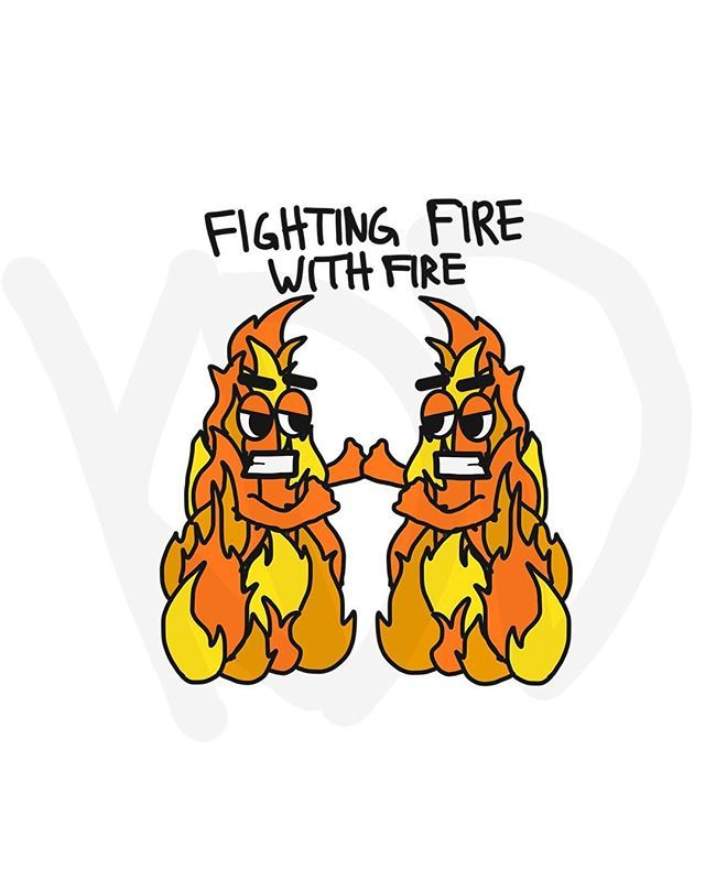Fighting Fire with Fire. #fire #fightingfirewithfire #funny #cute #art #doodle #kddoesdoodles