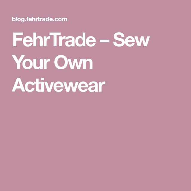 FehrTrade – Sew Your Own Activewear