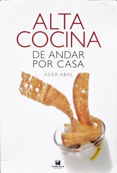Alta cocina de andar por casa by Luis Alberto Mayoral - issuu