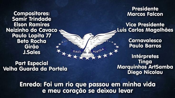 Portela 2017 - SAMBA CAMPEÃO de Samir Trindade e parceria . --  Ajoutée le 22 août 2016 Portela 2017 - Samba Concorrente de Samir Trindade e parceria  ENREDO: FOI UM RIO QUE PASSOU EM MINHA VIDA E MEU CORAÇÃO SE DEIXOU LEVAR