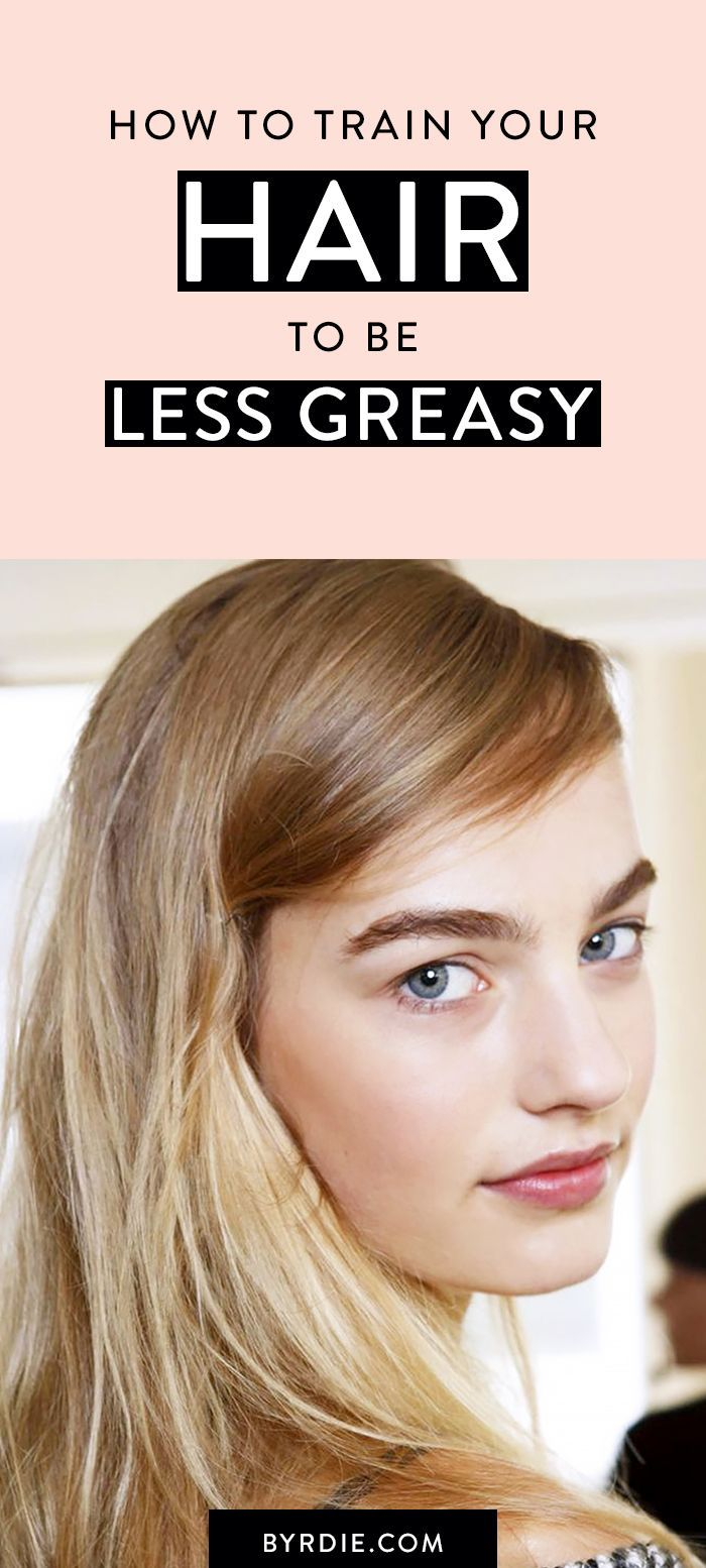 Train your hair to be less greasy