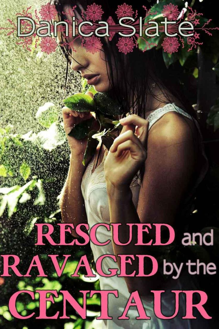 Rescued and Ravaged by the Centaur - Danica Slate