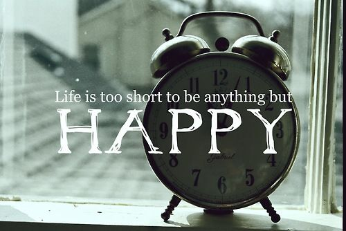 Life is too short to be anything but #happy :DRemember This, Choo Joy, Daily Reminder, Wasting Time, Life Mottos, Tick Tock, Inspiration Quotes, True Stories, Pictures Quotes