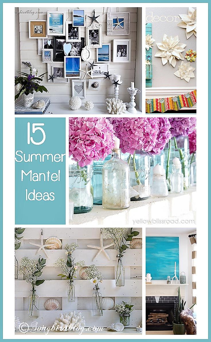 If you love decorating your mantel for the season, then you will sure love these 15 summer mantel ideas. From beachy to crafty and from intricate to simple, there is a summer mantel idea for everyone. www.songbirdblog.com