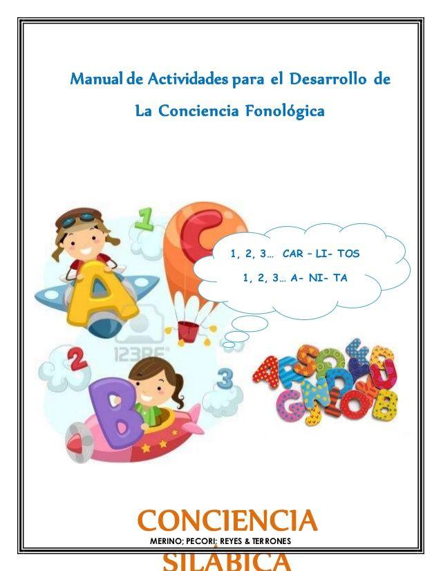 Manual de Actividades para el Desarrollo de   La Conciencia Fonológica   1, 2, 3… CAR – LI- TOS   1, 2, 3… A- NI- TA   CONCIEN...