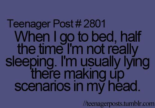 So accurate! Never EVER have I seen a more applicable post! I can't go to sleep without doing as much!