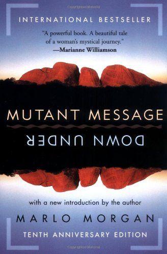 Amazon.com: Mutant Message Down Under, Tenth Anniversary Edition (9780060723514): Marlo Morgan: Books