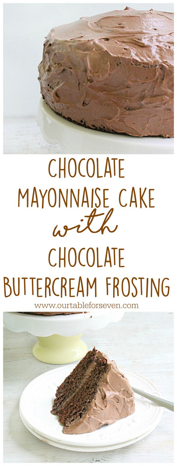 Chocolate Mayonnaise Cake with Chocolate Buttercream Frosting • Table for Seven