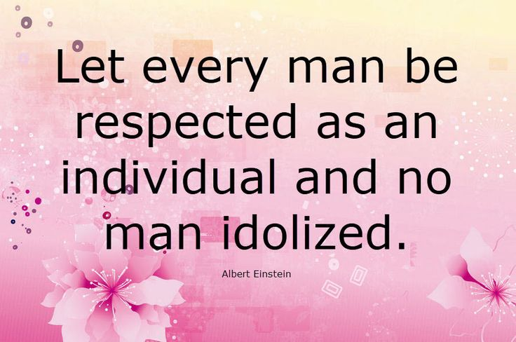 Let every man be respected as an individual and no man idolized.    #quotes #quoteoftheday #quotesoflife #quotestoliveby #sayings #notes #memes #text #life #motivation #inspiration #thoughts #quote