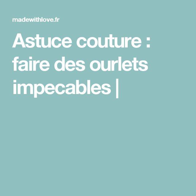 Astuce couture : faire des ourlets impecables |