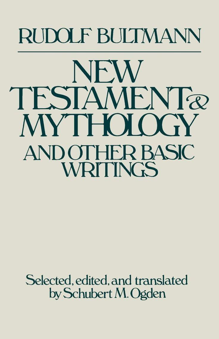 Rudolf Bultmann | New Testament & Mythology and Other Basic Writings [Neues Testament und Mythologie] (1941)