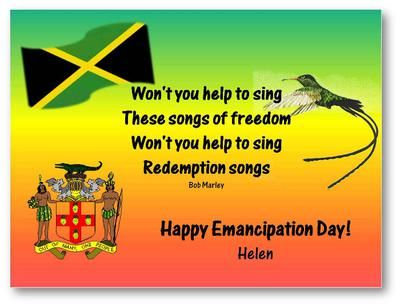 Happy Emancipation Jamaica: Wishing all Jamaicans a very special time! Greetings from Germany, Helen