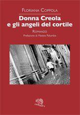 Donna Creola e gli angeli del cortile - Floriana Coppola - La Vita Felice - libro LaVitaFelice.it