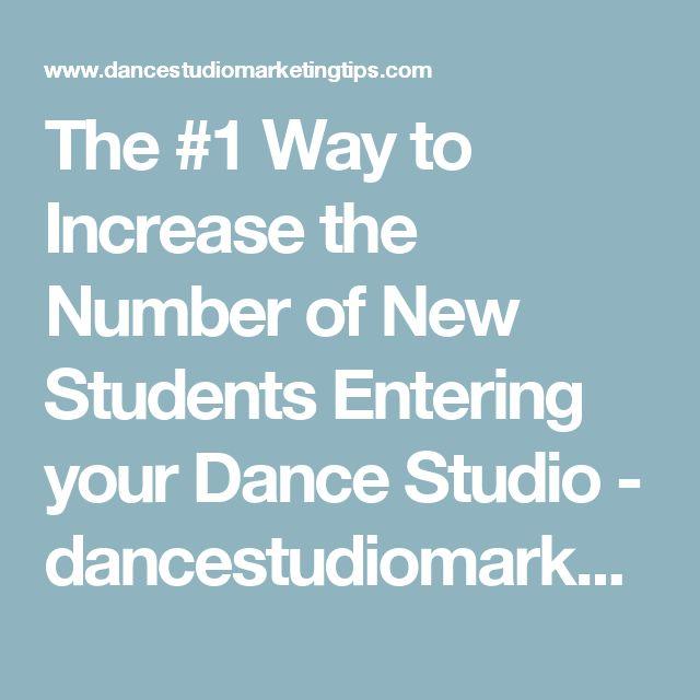 The #1 Way to Increase the Number of New Students Entering your Dance Studio - dancestudiomarketingtips.com