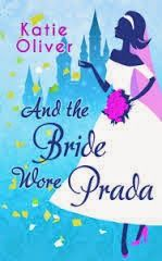 "Curled Up With a Good Book and a Cup of Tea: ""And the Bride Wore Prada"" by Katie Oliver"