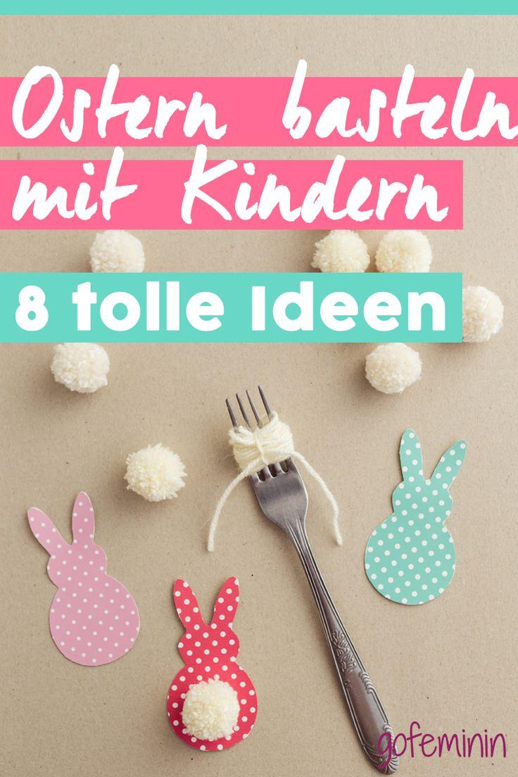 Ostern basteln mit Kindern – 8 tolle Ideen