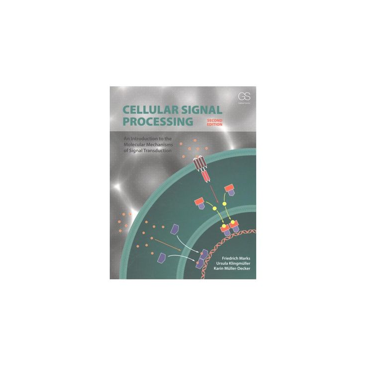 Cellular Signal Processing : An Introduction to the Molecular Mechanisms of Signal Transduction