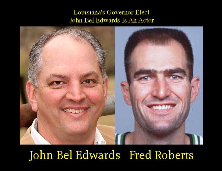 John Bel Edwards is Fred Roberts