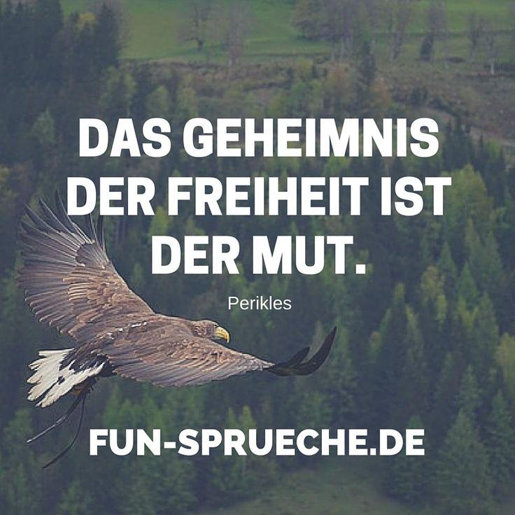 Das Geheimnis der Freiheit ist der Mut. http://www.fun-sprueche.de/das-geheimnis-der-freiheit-ist-der-mut-2560