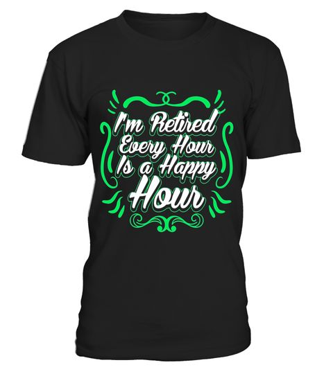 """# Every Hour Is A Happy Hour Retirement T-Shirt .  Special Offer, not available in shops      Comes in a variety of styles and colours      Buy yours now before it is too late!      Secured payment via Visa / Mastercard / Amex / PayPal      How to place an order            Choose the model from the drop-down menu      Click on """"Buy it now""""      Choose the size and the quantity      Add your delivery address and bank details      And that's it!      Tags: This retirement tee shirt is designed…"""