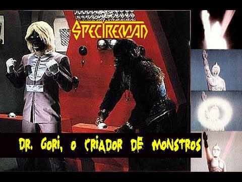 SPECTREMAN - Dr. Gori, O Criador De Monstros (Versão Brasileira)