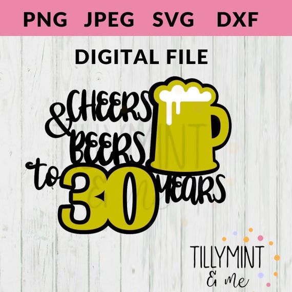Download 30th Birthday SVG Cutfile, Cheers and Beers to 30 Years ...