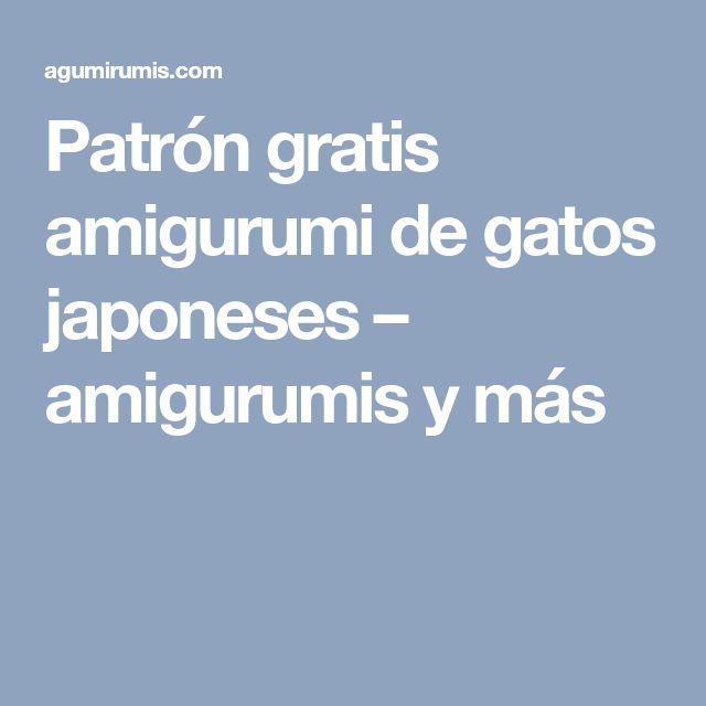 Patrón gratis amigurumi de gatos japoneses – amigurumis y más