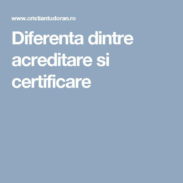 Diferenta dintre acreditare si certificare