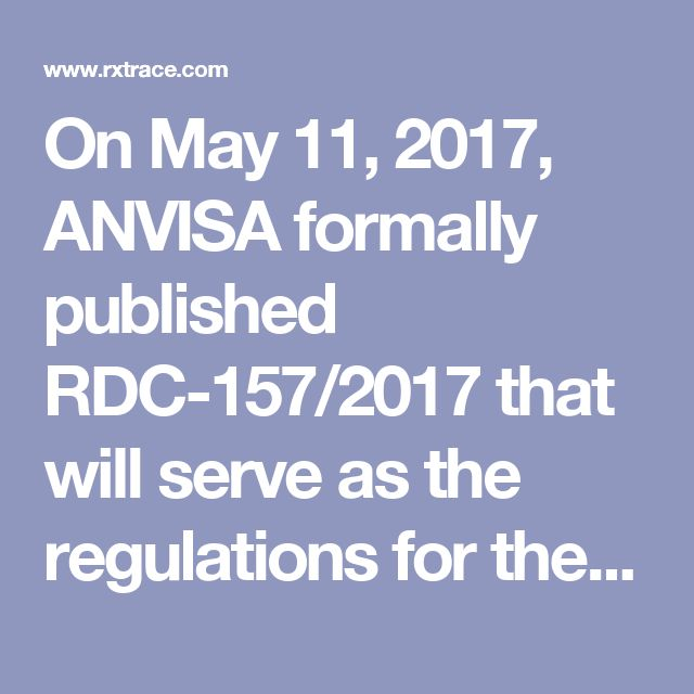 On May 11, 2017, ANVISA formally published RDC-157/2017 that will serve as the regulations for their 3-Lot Pilot that is to take place in 2017.