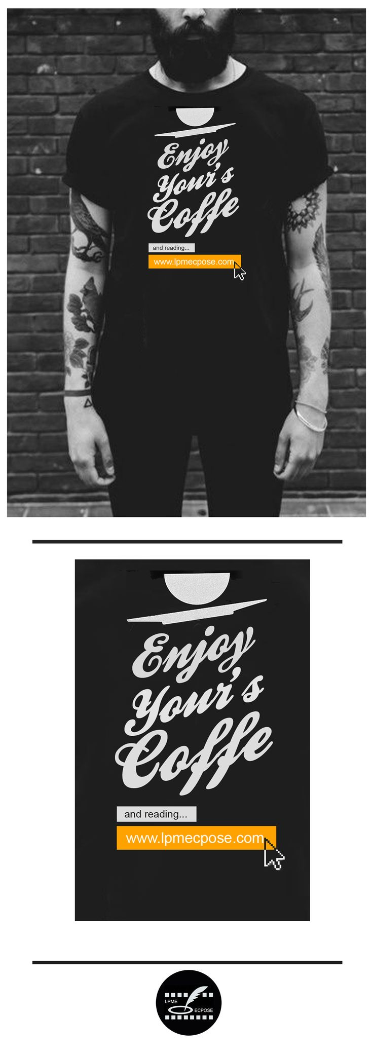 """T-Shirt #www.lpmecpose.com """"Enjoy Your's Coffe and reading lpmecpos[dot]com"""""""