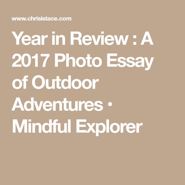 Year in Review : A 2017 Photo Essay of Outdoor Adventures • Mindful Explorer