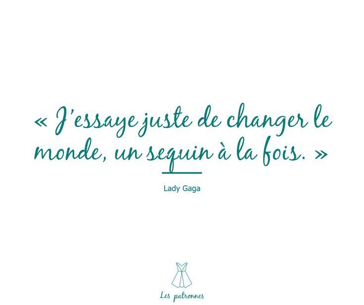 """Inspiration Mode """"J'essaye juste de changer le monde, un sequin à la fois."""" Lady Gaga"""
