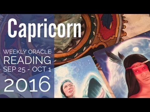 CAPRICORN Weekly Oracle Reading for SEPTEMBER 25 TO OCTOBER 1 2016 --- X...