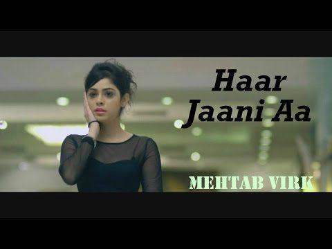 Haar Jaani Aa – Mehtab Virk Panj-aab Records Desiroutz Sad Romantic Song of 2014