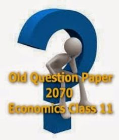 Old Question Paper 2070 - Economics Class 11