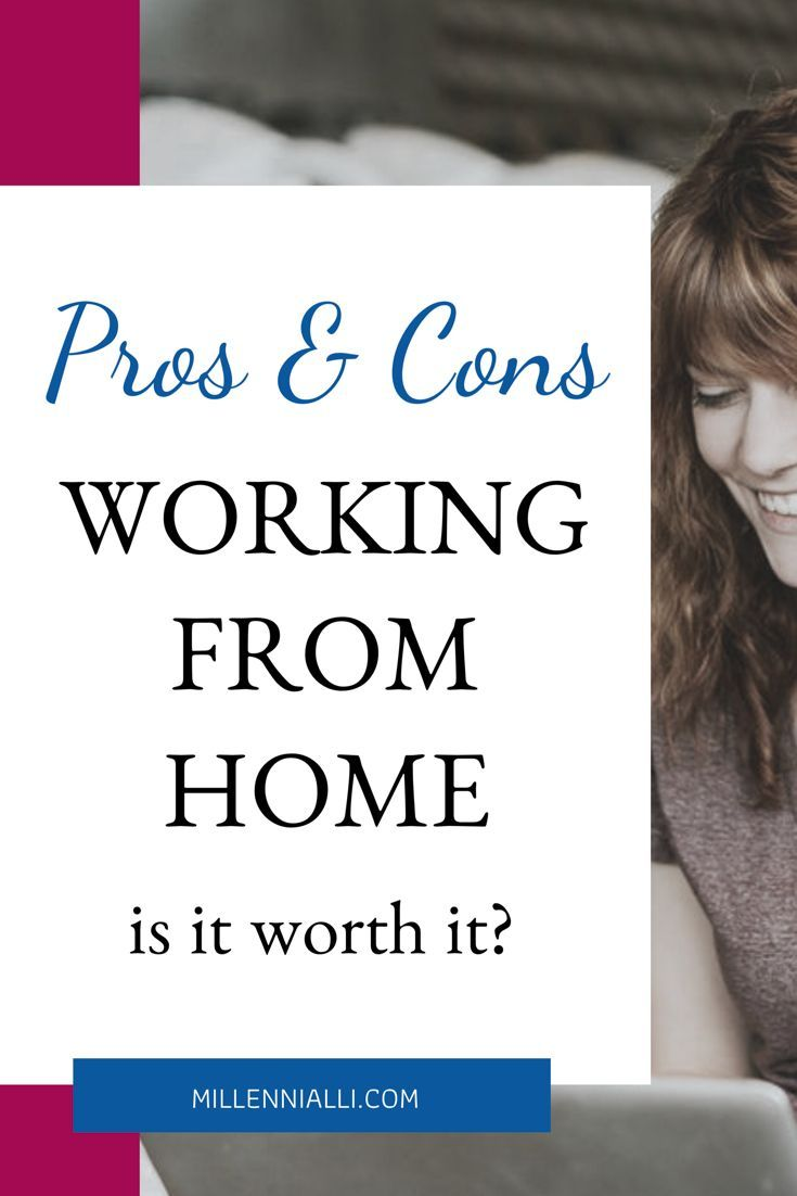 Is It Worth It To Work From Home What Are The Pros And Cons Of Working From Home Workfromhomejobs Working From Home Work From Home Tips Work From Home Jobs