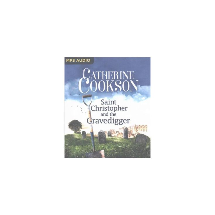 Saint Christopher and the Gravedigger (MP3-CD) (Catherine Cookson)