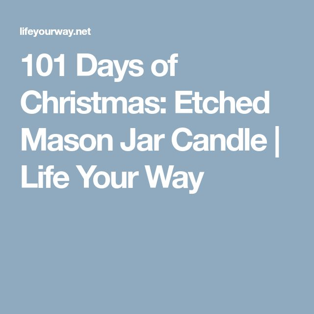 101 Days of Christmas: Etched Mason Jar Candle   Life Your Way