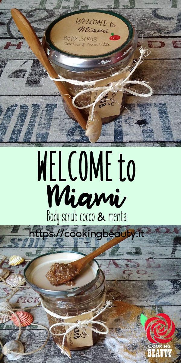 WELCOME TO MIAMI scrub corpo - cocco e menta  #diybeauty #cookingbeauty #sophiecognac #cosmeticifaidate #ricettecosmetiche #bodyscrub
