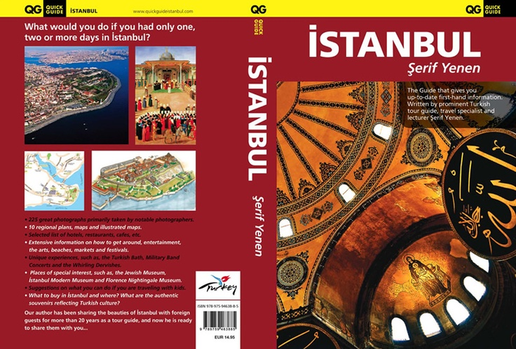 "Quick Guide Istanbul  (2009 - 2011) by Serif Yenen Softcover with 384 pages  More than 225 full-color photographs, maps, plans, 3D reconstruction drawings  ISBN 978-975-94638-8-5  Special Sales  ""Quick Guide Istanbul"" is available at special discount for bulk purchases (100 copies or more) for promotions or premiums. US $6.95"