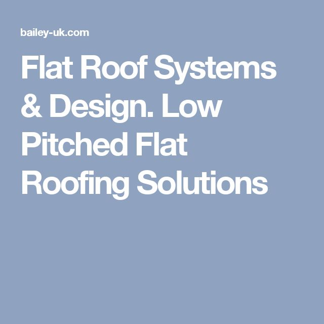 Flat Roof Systems & Design. Low Pitched Flat Roofing Solutions