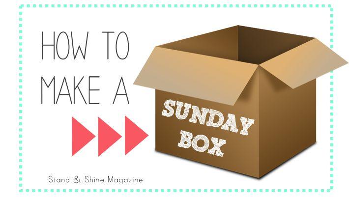 Stand & Shine Magazine: Keep the Sabbath Day Holy: Make A Sunday Box