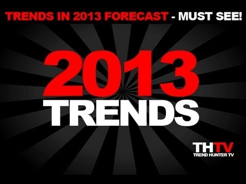 Top 20 Trends in 2013 Forecast - 2013 Trend Report from Trend Hunter  I am beginning to compile 2013 Trends and this is a good look at what's hot!
